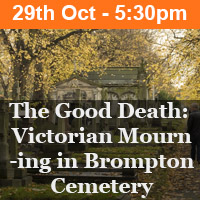The Good Death: Victorian Mourning in Brompton Cemetery
