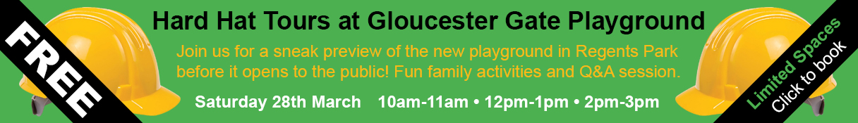 Book now for our 'Hard Hat' tours at Gloucester Gate playground